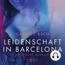 Leidenschaft in Barcelona: Erotische Novelle
