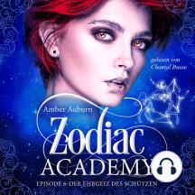 Zodiac Academy, Episode 6 - Der Ehrgeiz des Schützen