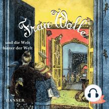 Frau Wolle und die Welt hinter der Welt