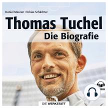 Thomas Tuchel: Die Biografie