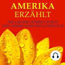 Amerika erzählt: Die große Hörbuch Box der amerikanischen Literatur