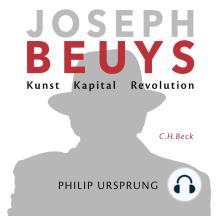 Joseph Beuys: Kunst Kapital Revolution