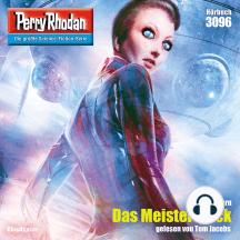 """Perry Rhodan 3096: Das Meisterstück: Perry Rhodan-Zyklus """"Mythos"""""""