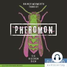 Pheromon: Sie riechen Dich (1)