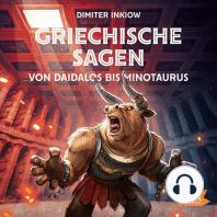 Griechische Sagen. Von Daidalos bis Minotaurus