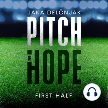 Pitch of Hope: First half