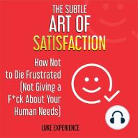 The Subtle Art of Satisfaction