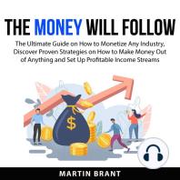Money Will Follow, The