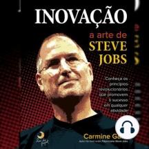 Inovação: A Arte de Steve Jobs