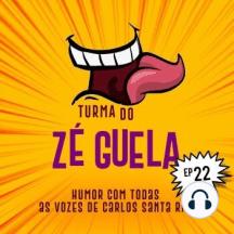 Turma do Zé Guela Vol. 22
