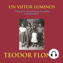 Un viitor luminos: Crescut în Transilvania în umbra comunismului