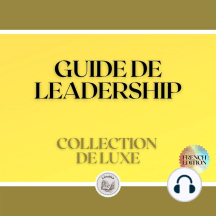 GUIDE DE LEADERSHIP: COLLECTION DE LUXE (3 LIVRES)