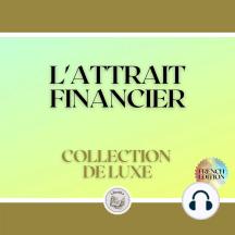 L'ATTRAIT FINANCIER: COLLECTION DE LUXE (3 LIVRES)