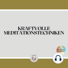 KRAFTVOLLE MEDITATIONSTECHNIKEN
