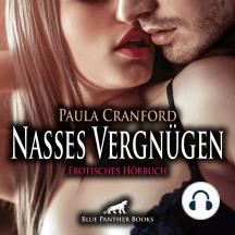 Nasses Vergnügen / Erotische Geschichte: Nur ein Mann für guten Sex?
