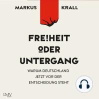Freiheit oder Untergang: Warum Deutschland jetzt vor der Entscheidung steht