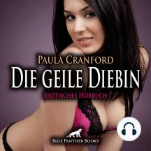 Die geile Diebin / Erotische Geschichte: Keine Anzeige - aber ...
