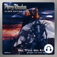 Perry Rhodan Silber Edition 153: Der Tross des Kriegers: 4. Band des Zyklus 'Vironauten'