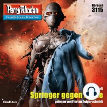 """Perry Rhodan 3115: Springer gegen Dame: Perry Rhodan-Zyklus """"Chaotarchen"""""""