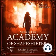 Academy of Shapeshifters - Sammelband 1: Episode 1-4