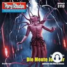 """Perry Rhodan 3113: Die Meute Jochzor: Perry Rhodan-Zyklus """"Chaotarchen"""""""