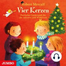 Vier Kerzen: Poetischer Liederspaß für die Advents- und Winterzeit