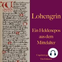 Lohengrin: Ein Heldenepos aus dem Mittelalter