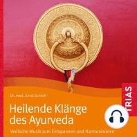 Heilende Klänge des Ayurveda - Hörbuch