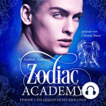 Zodiac Academy, Episode 7 - Die Gesichter des Zwillings