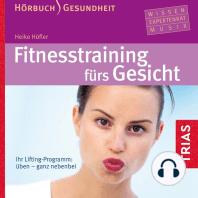 Fitness-Training fürs Gesicht - Hörbuch
