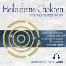 Heile deine Chakren. Reinigung für das Große Erwachen (Doppel-Set): Anleitungen der Plejader zur Klärung deiner Energiefelder (inkl. Heilsymbol)