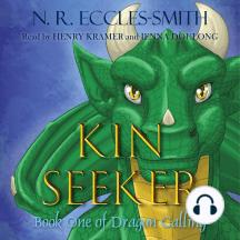 Kin Seeker: An Upper Middle Grade, Epic Fantasy Adventure