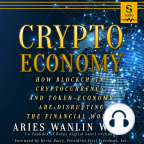 Audiobook, Crypto Economy: How Blockchain, Cryptocurrency, and Token-Economy Are Disrupting the Financial World - Listen to audiobook for free with a free trial.