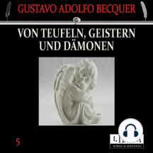 Von Teufeln, Geistern und Dämonen 5: Das Gelöbnis, Die Passionsblume, Das goldene Armband, Die Hexen von Trasmoz.