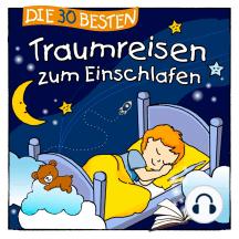 Die 30 besten Traumreisen zum Einschlafen