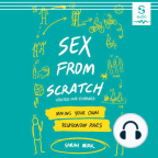 Audiobook, Sex From Scratch: Making Your Own Relationship Rules - Listen to audiobook for free with a free trial.