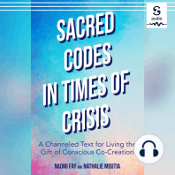 Sacred Codes in Times of Crisis: A Channeled Text for Living the Gift of Conscious Co-Creation
