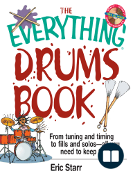 The Everything Drums Book; From Tuning and Timing to Fills and Solos-All You Need to Keep the Beat