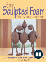 Easy Sculpted Foam for Your Home; 25 Fantastic and Fun Accent Pieces