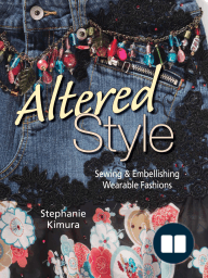 Altered Style; Sewing & Embellishing Wearable Fashions
