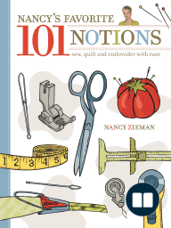 Nancy's Favorite 101 Notions; Sew, Quilt and Embroider with Ease
