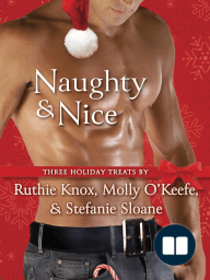 Excerpts from Naughty & Nice (3-Story eBook Bundle) by Ruthie Knox, Molly O'Keefe, and Stefanie Sloane