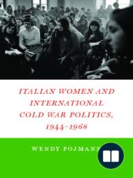 Italian Women and International Cold War Politics, 1944-1968