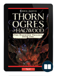 Thorn Ogres of Hagwood by Robin Jarvis (Excerpt)