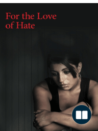 For The Love Of Hate
