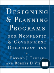Designing and PlanningPrograms for Nonprofit and Government Organizations