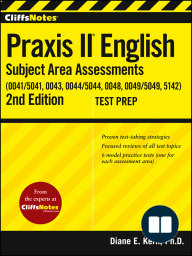 CliffsNotes Praxis II English Subject Area Assessments (0041, 0043, 0044/5044, 0048, 0049, 5142)