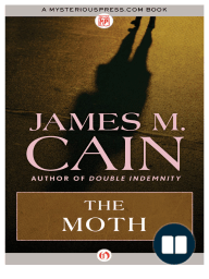 The Moth by James M. Cain {Excerpt}