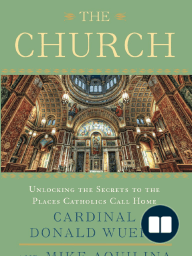 The Church by Donald Cardinal Wuerl and Mike Aquilina (Chapter 1)