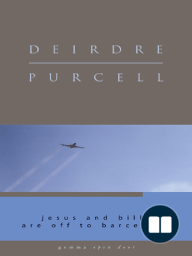 Jesus and Billy Are Off to Barcelona / Deirdre Prucell